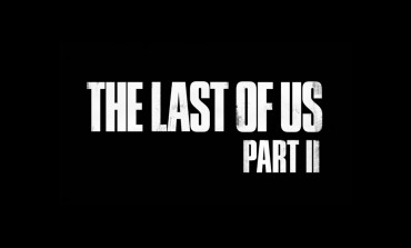 New Information About The Last Of Us: Part II