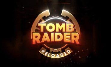 Tomb Raider Reloaded Revealed for 2021 on Mobile